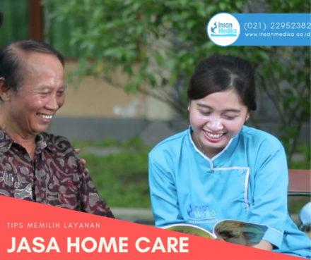 Tips Memilih Pelayanan Jasa Home Care