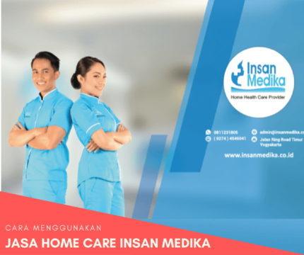Cara Menggunakan Jasa Home Care Insan Medika