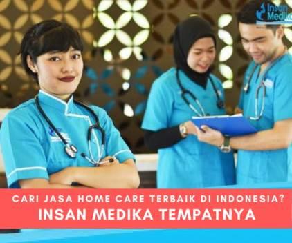 Insan Medika, Penyedia Jasa Perawat Home Care Terbaik di Indonesia