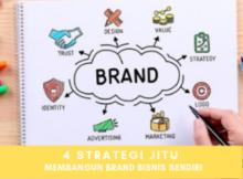 4 Strategi Jitu Agar Brand Bisnis Anda Selalu Diingat Konsumen