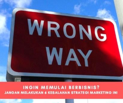 6 Kesalahan Yang Sering Dilakukan Pebisnis Dalam Menerapkan Strategi Marketing di Medsos