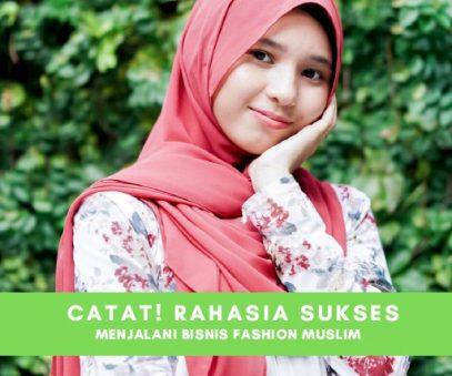 Rahasia Sukses Menjalankan Bisnis Fashion Baju Muslim