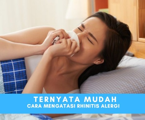 Cara Efektif Berantas dan Obati Rhinitis Alergi Dengan Mudah