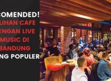 5 Pilihan Cafe Live Music di Bandung Paling Hits dan Populer