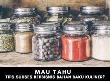 Tips Sukses Melakoni Bisnis Pemasok Bahan Baku Kuliner