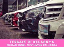3 Rekomendasi Mobil MPV Murah Untuk Keluarga Terbaik